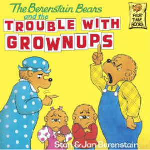 berenstain-trouble-with-grownups